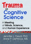 Trauma and Cognitive Science - Jennifer J. Freyd
