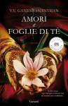 Amori e foglie di tè (Garzanti Narratori) (Italian Edition) - V.V. Ganeshananthan, Laura Prandino