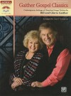 Gaither Gospel Classics: Contemporary Settings of Cherished Songs Written by Bill and Gloria Gaither - Gloria Gaither