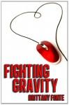Fighting Gravity - Brittany Fonte