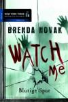 Watch Me - Blutige Spur - Brenda Novak, Maria Poets