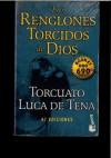 Los renglones torcidos de Dios - Torcuato Luca de Tena, Luca de Tena