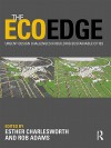 The Ecoedge: Urgent Design Challenges in Building Sustainable Cities - Esther Charlesworth, Rob Adams