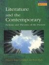 Literature and the Contemporary: Fictions and Theories of the Present - Roger Luckhurst