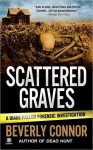 Scattered Graves (Diane Fallon Forensic Investigation #6) - Beverly Connor