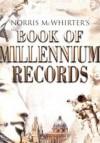 Norris Mcwhirter's Book Of Millennium Records - Norris McWhirter