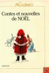 Contes et nouvelles de Noël - Jules Supervielle, Colette, Albertine Sarrazin, Michel Tournier, Marie-Claudette Kirpalani