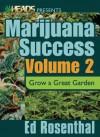 Marijuana Success, Volume 2: Grow a Great Garden - Ed Rosenthal