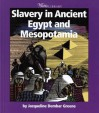 Slavery in Ancient Egypt and Mesopotamia - Jacqueline Dembar Greene