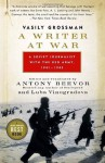 A Writer at War: Vasily Grossman with the Red Army - Vasily Grossman, Antony Beevor, Luba Vinogradova