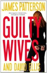 Guilty Wives - James Patterson, David Ellis