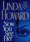 Now You See Her - Linda Howard