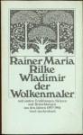Wladimir, der Wolkenmaler und andere Erzählungen, Skizzen und Betrachtungen aus den Jahren 1893-1904 - Rainer Maria Rilke, Volker Michels