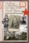 A Priest, a Prostitute, and Some Other Early Texans: The Lives of Fourteen Lone Star State Pioneers - Don Blevins