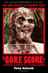 The G.O.R.E. Score: A Review Guide to All Things Zombie - Tony Schaab