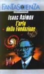 L'orlo della Fondazione - Isaac Asimov, Laura Serra