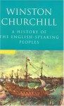 A History Of The English Speaking Peoples - Winston Churchill