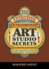 151 Effective and Extraordinary Art Studio Secrets - Marjorie Sarnat