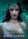 The Goddess Hunt (Goddess Test, #1.5) - Aimee Carter