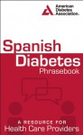 Spanish Diabetes Phrasebook - American Diabetes Association
