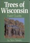 Trees of Wisconsin Field Guide (Our Nature Field Guides) - Stan Tekiela, Donald Hoag