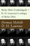 Moby-Dick (Unabridged) + D. H. Lawrence's critique of Moby-Dick - Herman Melville