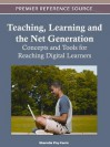 Teaching, Learning, and the Net Generation: Concepts and Tools for Reaching Digital Learners - Sharmila Pixy Ferris