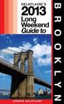 Delaplaine's 2013 Long Weekend Guide to Brooklyn - Andrew Delaplaine