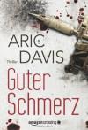 Guter Schmerz (German Edition) - Aric Davis, Kerstin Fricke