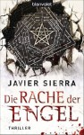 Die Rache der Engel: Thriller (German Edition) - Javier Sierra, Stefanie Karg