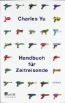 Handbuch für Zeitreisende - Charles Yu
