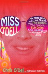 Miss O'Dell: My Hard Days and Long Nights with the Beatles, the Stones, Bob Dylan, Eric Clapton and the Women They Loved - Chris O'Dell, Katherine Ketcham