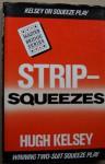 Strip-Squeezes - Hugh Walter Kelsey