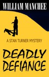 Deadly Defiance - William Manchee
