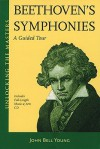 Beethoven Symphonies: A Guided Tour (Unlocking the Masters Series) - John Bell Young, Ludwig van Beethoven