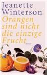 Orangen Sind Nicht Die Einzige Frucht: Roman - Jeanette Winterson, Brigitte Walitzek
