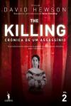 The Killing - Crónica de um Assassínio - Volume 2 (The Killing # 2) - David Hewson, Ricardo Gonçalves
