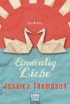 Eindeutig Liebe: Roman (German Edition) - Jessica Thompson, Dietmar Schmidt