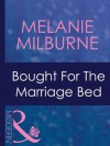 Bought For The Marriage Bed (Mills & Boon Modern) - Melanie Milburne