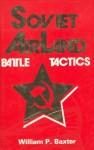 Soviet Airland Battle Tactics - William P. Baxter
