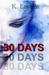 30 Days - K. Larsen