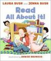 Read All About It! - Laura Bush, Jenna Bush, Jenna Bush Hager, Denise Brunkus