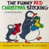 The Funny Red Christmas Stocking - Harriet Ziefert, Laura Rader