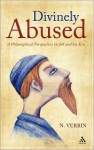 Divinely Abused: A Philosophical Perspective on Job and his Kin - Nehama Verbin, Verbin