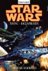 Star Wars X-Wing - Bacta-Piraten (German Edition) - Michael A. Stackpole, Regina Winter