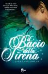 Il bacio della sirena (TRE60) (Italian Edition) - Tera Lynn Childs, Francesca Toticchi
