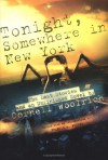 Tonight, Somewhere in New York: The Last Stories and an Unfinished Novel - Cornell Woolrich, Francis M. Nevins