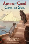 Anton and Cecil: Cats at Sea - Lisa Martin, Valerie Martin