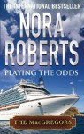 Playing the Odds (MacGregor's) - Nora Roberts