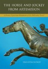 The Horse and Jockey from Artemision: A Bronze Equestrian Monument of the Hellenistic Period - Seán Hemingway